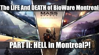 MASS EFFECT ANDROMEDA: The LIFE and DEATH of BioWare Montreal (Part II)