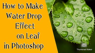 How to Make Waтer Drop Effect on Leaf in Photoshop | Photoshop Water Drop Effect, byTanveer Hussain