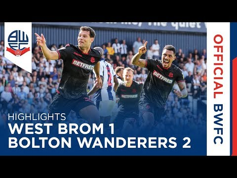 HIGHLIGHTS | West Bromwich Albion 1-2 Bolton Wanderers