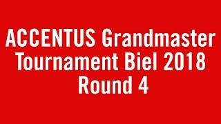 Biel Grandmaster tournament 2018 - Live Commentary Round 4 Part 2