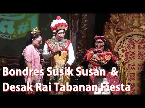Lawak Bali Susik Susan Desak Rai Bondres Dwi Mekar Buleleng Terbaru Tabanan Fiesta 2017
