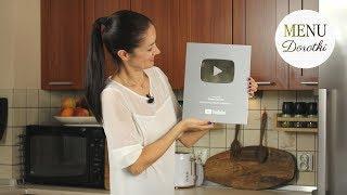 Srebrny przycisk YouTube za 100 000 subskrypcji!!! Dziękuję Wam wszystkim :-) MENU Dorotki.