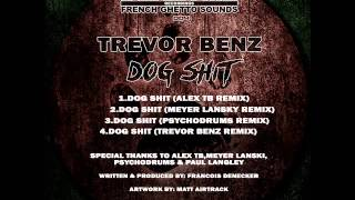 Trevor Benz  - Dog Shit -  (Alex TB remix)