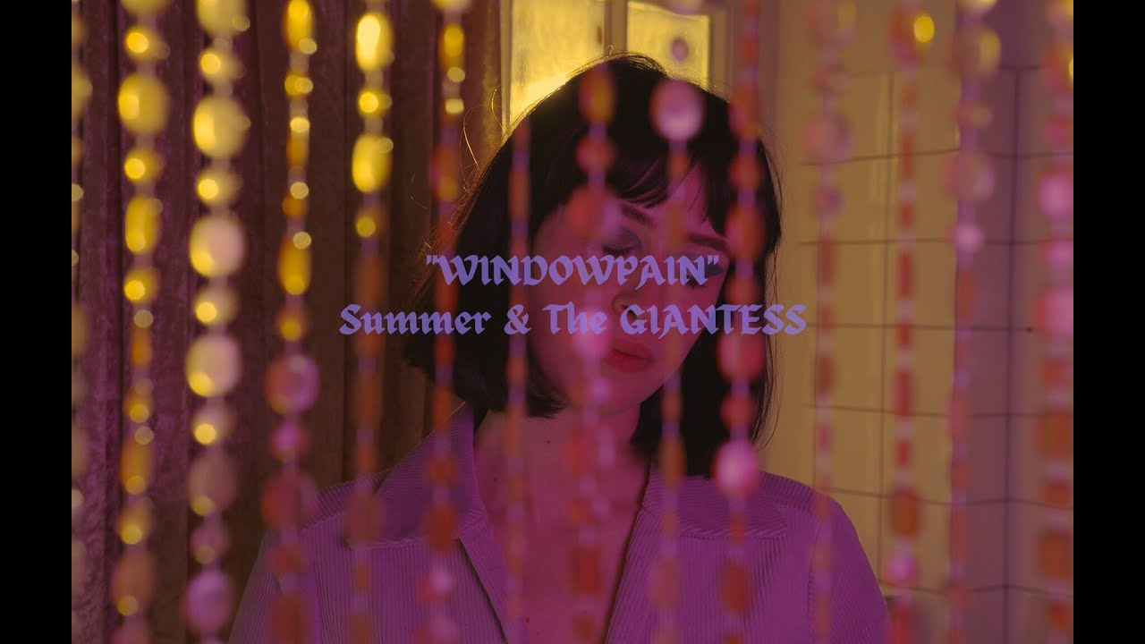 WINDOWPAIN - Summer & The Giantess