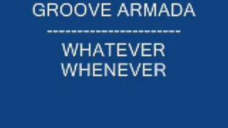 GROOVE ARMADA-WHATEVER WHENEVER