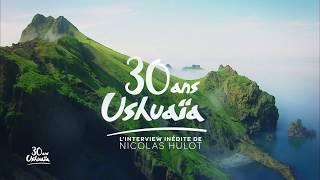 Interview INÉDITE de  Nicolas HULOT  pour  les 30 ans du magazine Ushuaïa