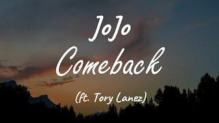 JoJo (feat. 30 Roc & Tory Lanez) - Comeback ( Lyrics )