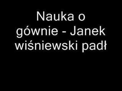 Nauka o Gównie - Janek Wiśniewski