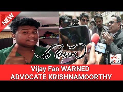 True Vijay Fan WARNED ADVOCATE KRISHNAMOORTHY | Mersal Arasan da | Tamil update