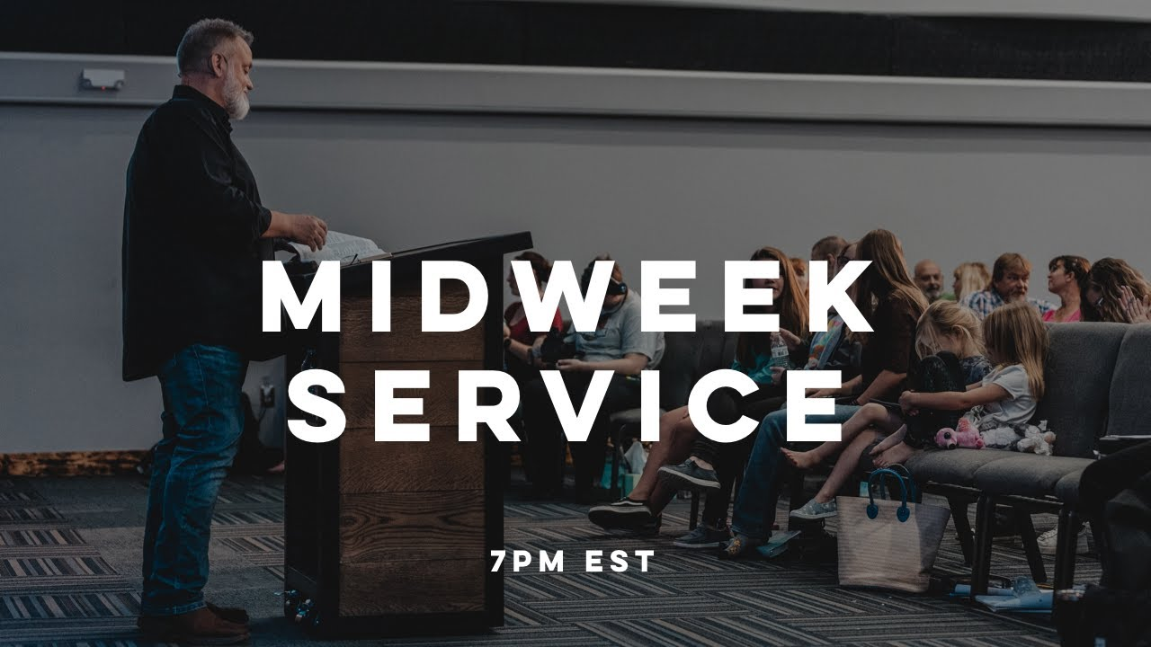MIDWEEK SERVICE   Pastor Deane Wagner   The River FCC