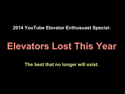 Elevator Enthusiast Special: Elevators Lost* in 2014