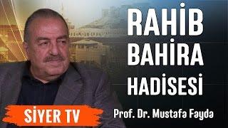 Rahib Bahira Hadisesi | Prof. Dr. Mustafa Fayda (7. Ders)