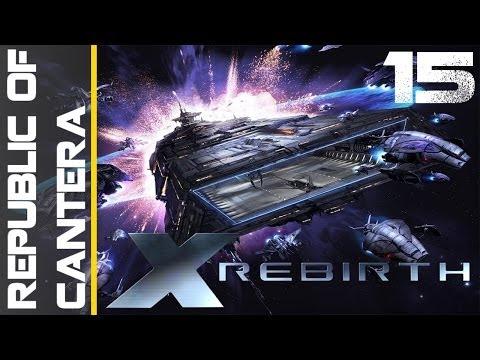 X Rebirth Episode 15 - Republic of Cantera