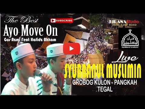 SYUBBANUL MUSLIMIN LIVE TEGAL - AYO MOVE ON