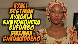 ENDOBESO; Mukunja Eyali Best man Kumbaga Yaffe Ayagala Muweko