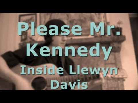 Guitar Lesson Please Mr Kennedy Inside Llewyn Davis Youtube