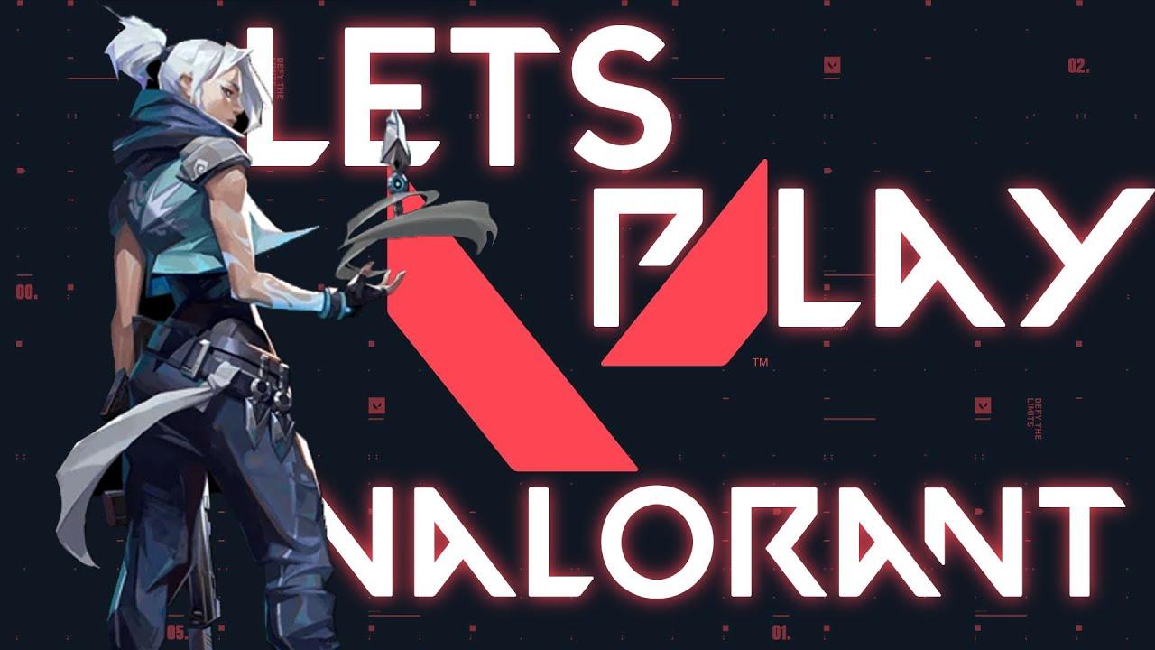 Lets Play Some Valorant |RTX 2070 i7-8700|