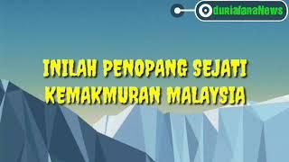 Download INILAH PENOPANG SEJATI KEMAKMURAN MALAYSIA