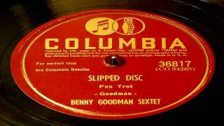 Slipped Disc - Benny Goodman Sextet (Columbia)