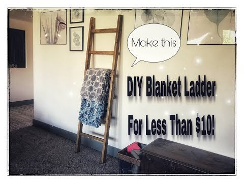 How To Make A Blanket Ladder For Less Than $10