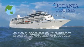 Oceania 2023 World Cruise Just Announced! 180 Day Adventure!
