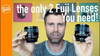 The Only 2 Lenses You Need For The Fujifilm X System Part 1  Fujifilm X Photographers Choice