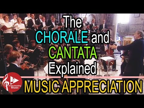 Chorale and Cantata Explained - Music Appreciation