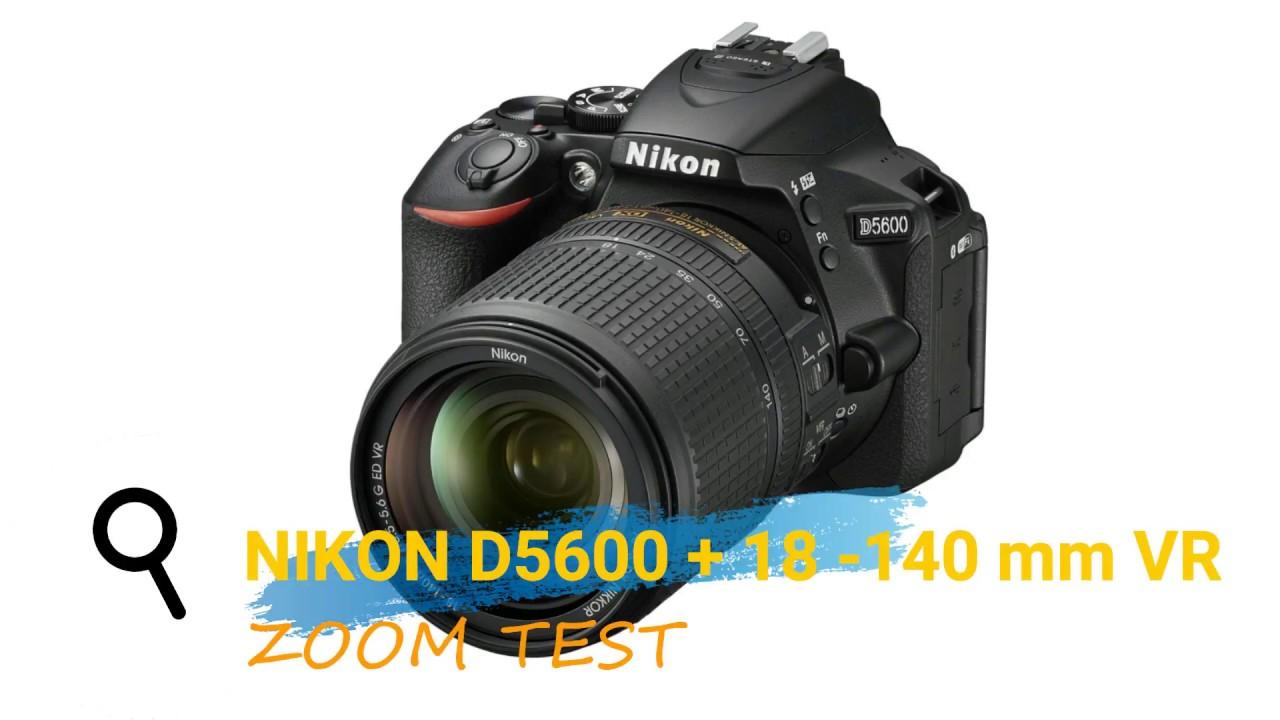 NIKON D5600 + 18-140 mm VR (ZOOM TEST WITHOUT TRIPOD)