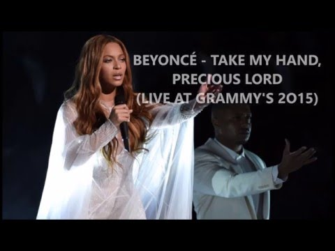 Beyoncé - Take My Hand, Precious Lord (GRAMMYS 2015) Lyrics