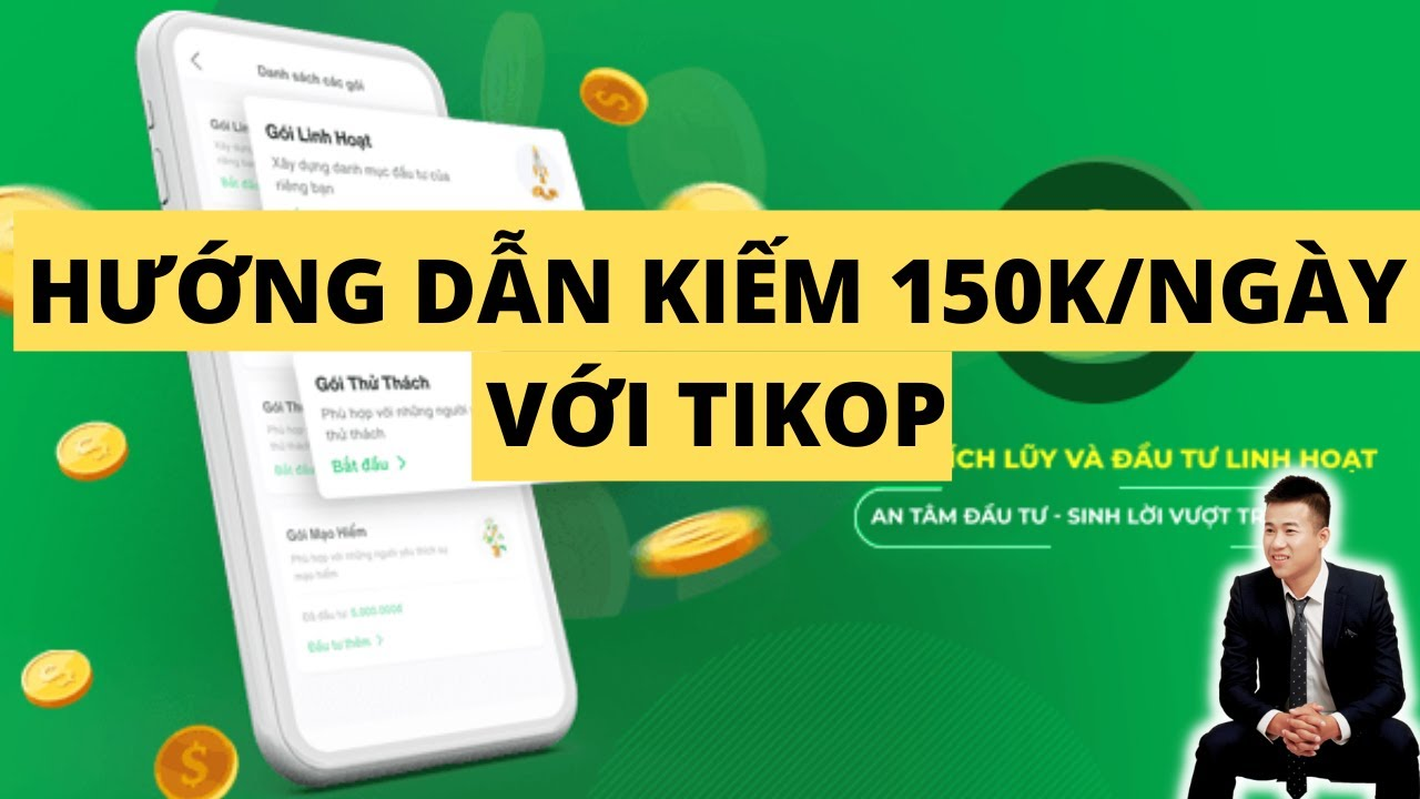 Hướng dẫn kiếm tiền với ứng dụng Tikop - Kiếm 150k/ngày cùng Tikop