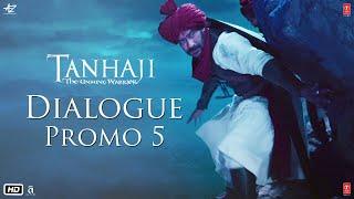 Tanhaji: The Unsung Warrior - Dialogue Promo 5 | Ajay D, Kajol, Saif Ali K | Om Raut | 10 Jan 2020