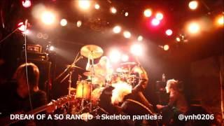 2016.05.17 ☆Skeleton panties☆ 「DREAM OF A SO RANCID」 SLAY the WAL...