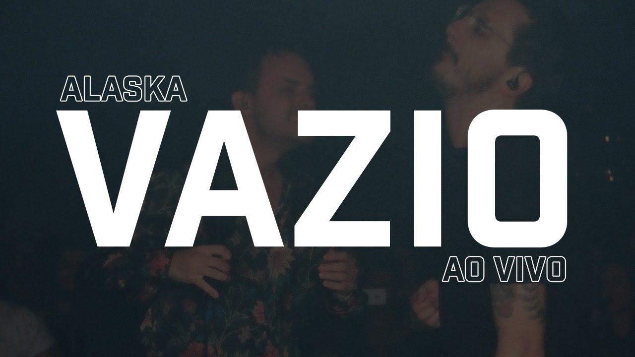 ALASKA - ____________vazio // Ao vivo @ Z