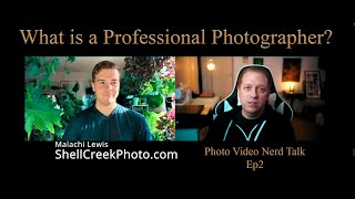 What is a Professional Photographer | Photo Video Nerd Talk Ep 2 | Montrose Photo Video