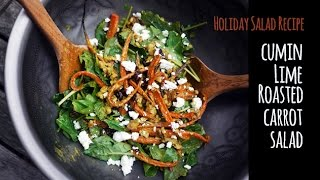 Cumin Lime Roasted Carrot Salad - Healthy Holiday Recipes | One Hungry Mama