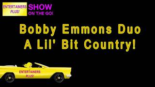 Bobby Emmons Duo with Entertainers Plus!