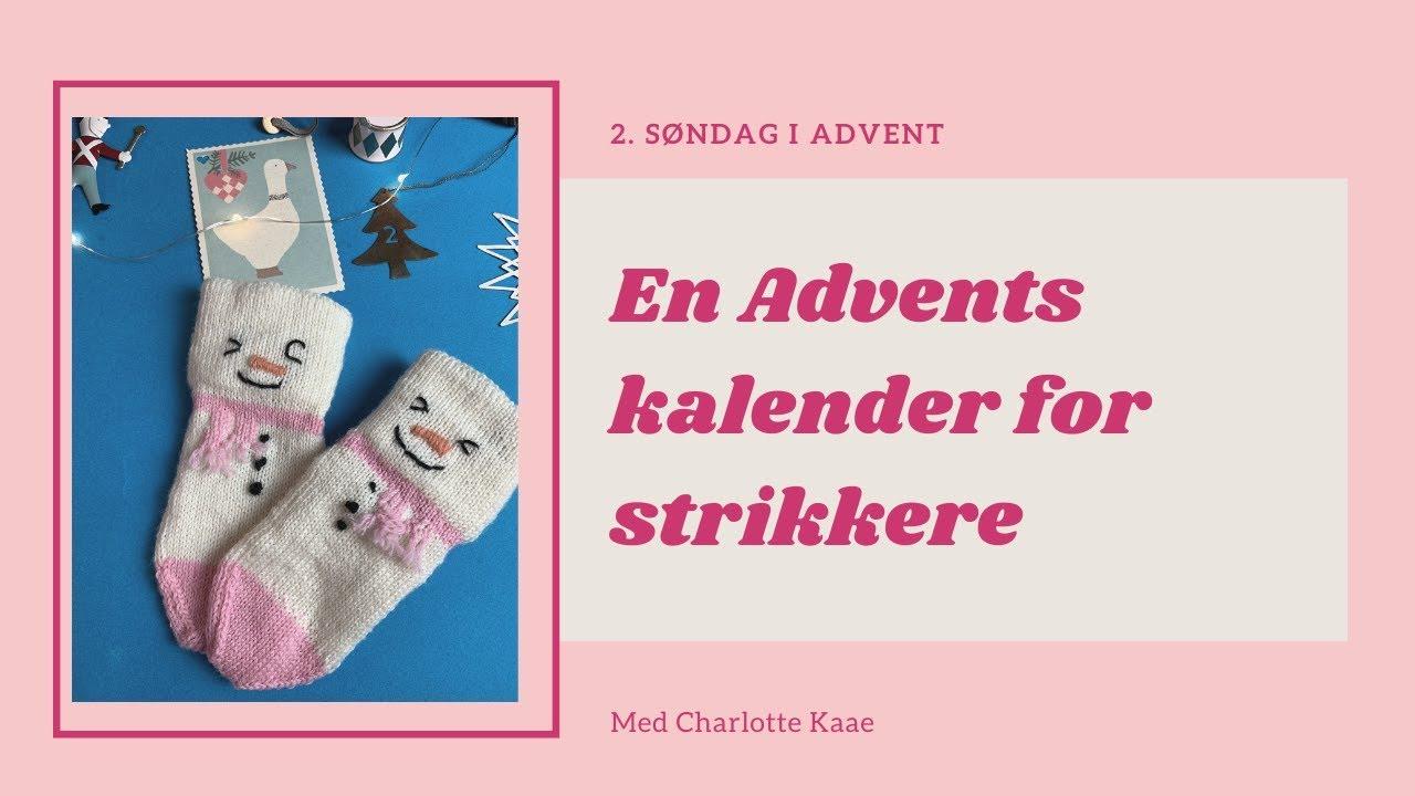 Download 2. søndag i Advent med Charlotte Kaae 2019 (skal vi strik en snemand sokker)