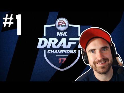 NHL 17 DRAFT CHAMPIONS | LET'S GO! #1