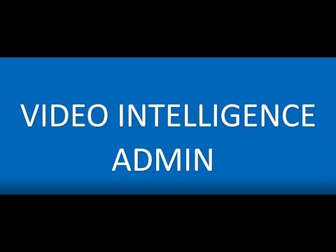 Video Intelligence Admin