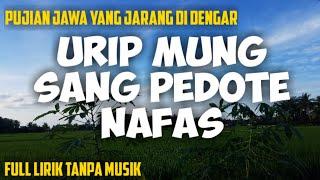 Download lagu Pujian jawa yang jarang di dengar URIP MUNG SAK PEDOTE NAFAS