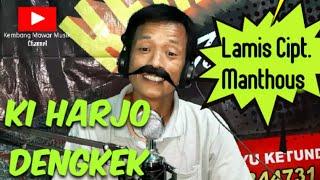Ki Harjo Dengkek (Lamis Cipt. Manthous)
