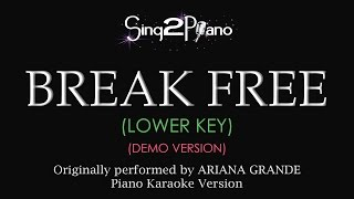 Break Free (Lower Key - Piano Karaoke demo) Ariana Grande & Zedd