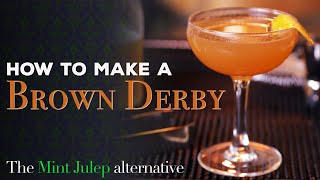 How To Make a Br๐wn Derby - Drink More Bourbon Cocktails