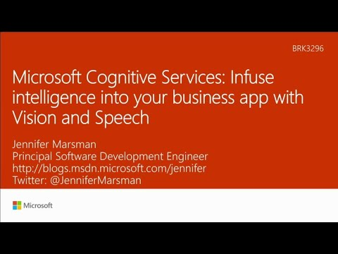 Microsoft Cognitive Services - Infuse intelligence into your business app with Vision and