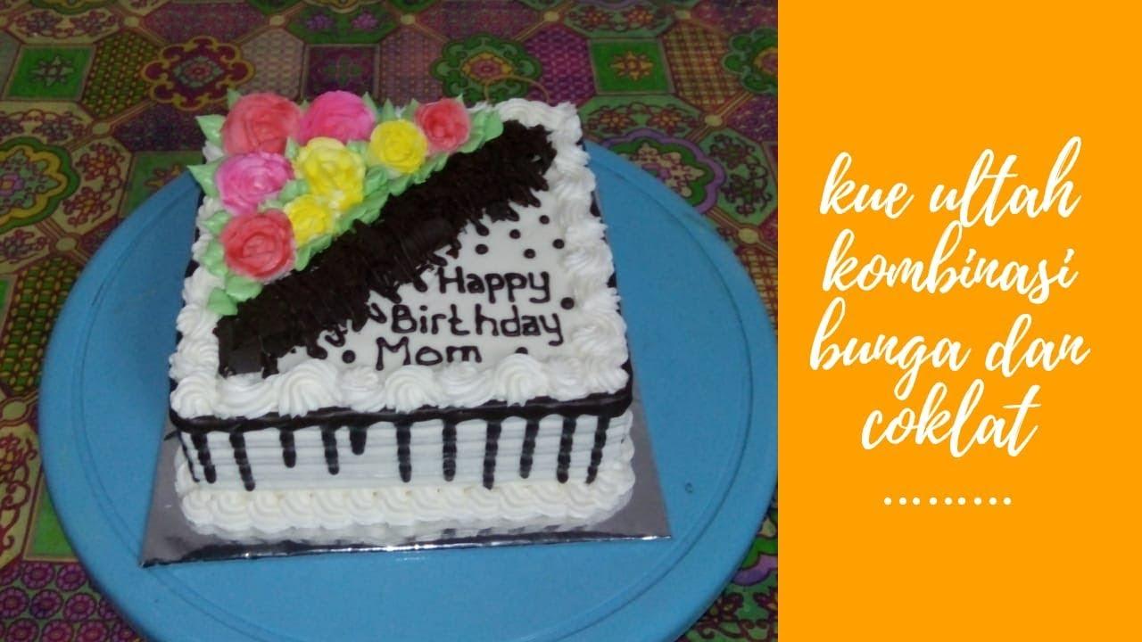 Kue Ulang Tahun Untuk Ibu Tersayang Kue Ultah Bunga Youtube
