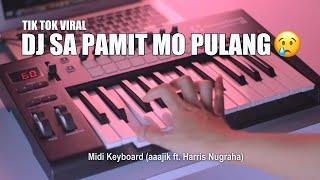 Download DJ Sa Pamit Mo Pulang Tik Tok Remix Terbaru 2020 (aaajik ft. Harris Nugraha)