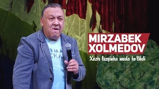 Mirzabek Xolmedov - Xozir lezginka moda bo