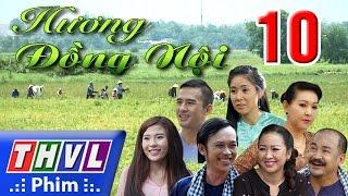 THVL | Hương đồng nội - Tập 10