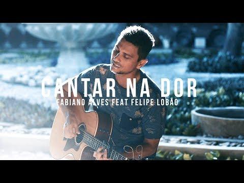 CANTAR NA DOR | Fabiano Alves feat. Felipe Lobão