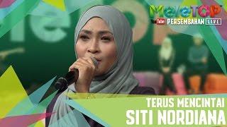 Terus Mencintai - Siti Nordiana - Persembahan LIVE MeleTOP - MeleTOP Episod 232 [11.4.2017]